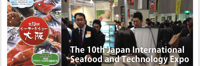 The 10th Japan International Seafood and Technology Expo