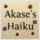 Akase's Haiku